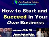 How to Start and Succeed in Your Own Business