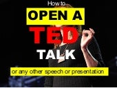 How to Start Your Speech / Presentation with examples from TED talks