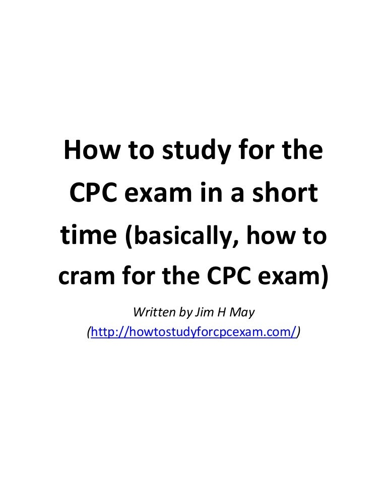 How to study for the cpc exam in a short time (basically, how to cram…