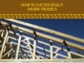 How to Successfully Order Trusses