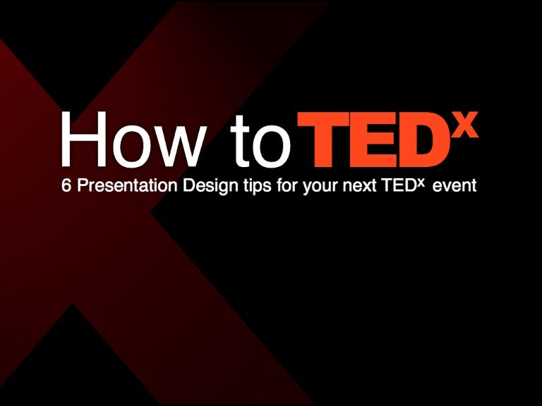 how to tedx presentation design tips ted tedx