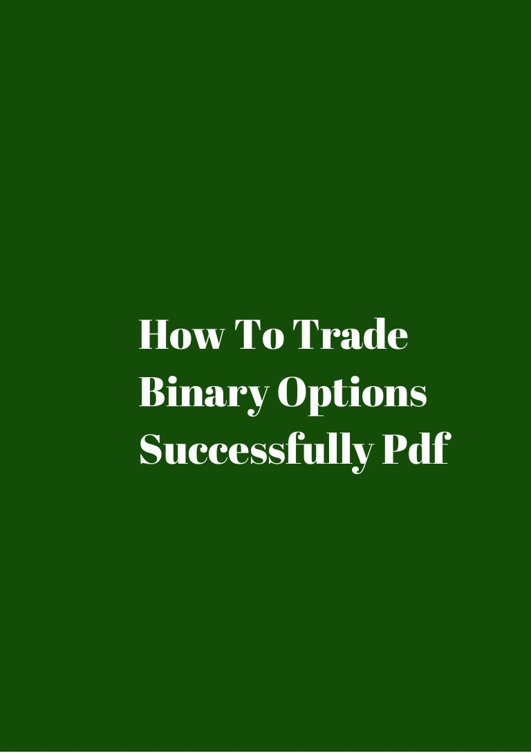 How to trade binary options successfully pdf bet on kwntucky derby