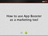 How to use App Booster as a marketing tool