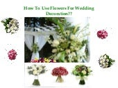 How to use flowers for wedding decoration
