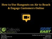 How to Use Hangouts on Air to Reach & Engage Customers Online