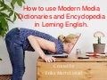 How to use modern dictionaries and encyclopedia in