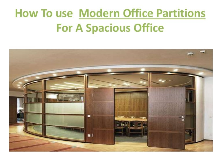 How to use modern office partitions for a spacious office