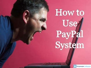 howtousepaypalsystem-101130040257-phpapp