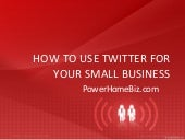 How To Use Twitter for Your Small Business