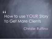 How to use your story to get more clients