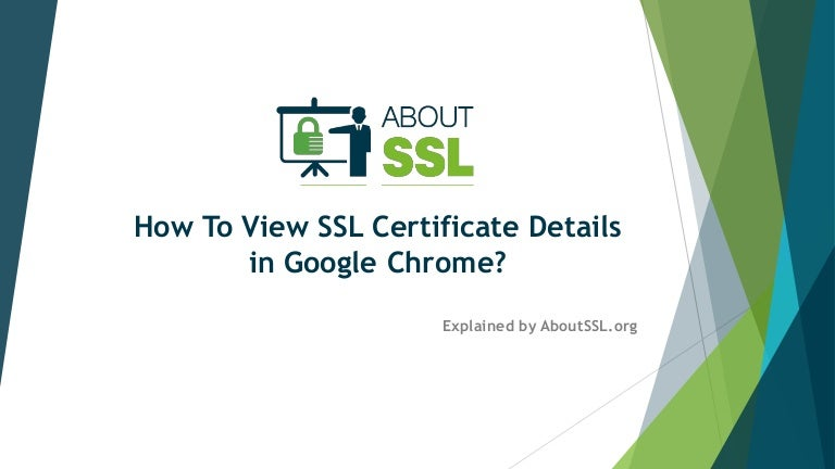 How To View Ssl Certificate Details In Google Chrome