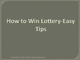 howtowinlotteryeasily-110611093012-phpap
