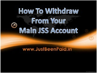How To Withdraw From Your Main JSS Account