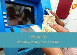 How to withdraw money from ATM?