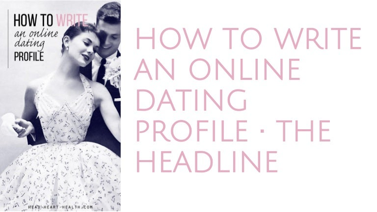 """how to make a dating profile headline How to write an online dating profile that gets you laid eric crowley january 30, 2014  game 104 comments  ie an online dating profile in it, he wrote girls could come over to do his laundry for him  create a profile of yourself and follow this advice, and create a fake profile with very short, generic descriptions """"i like to."""