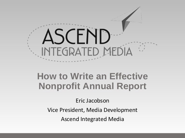 writing an annual report Writing the executive message of an annual report bluntly speaking, most annual report executive messages are dreadfully boring or irrelevant on the other hand, the best executive messages are more like summaries of the annual report.
