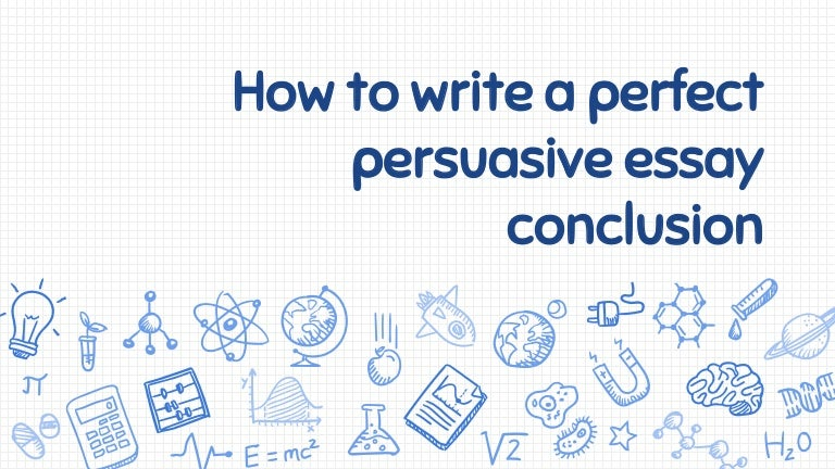Conclusions For Persuasive Essays