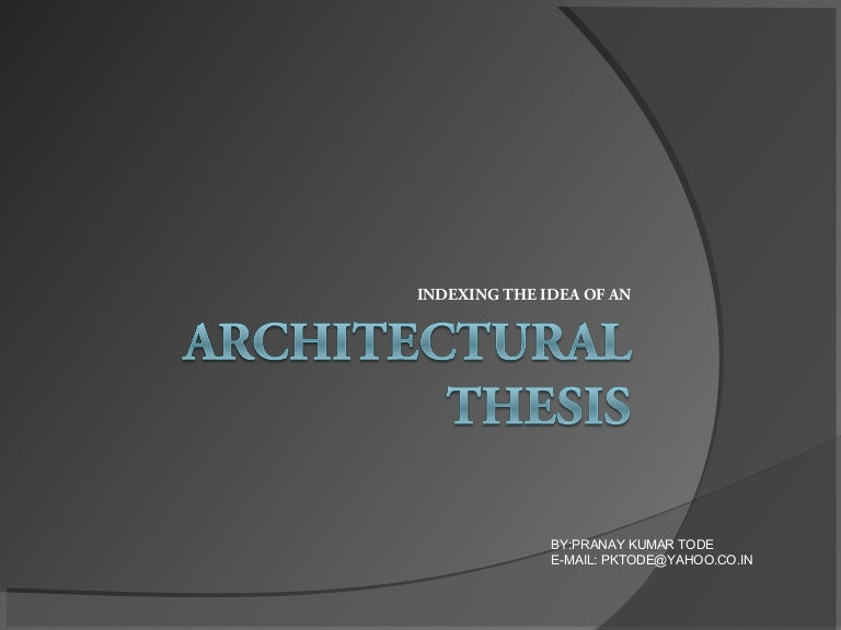 architecture thesis related literature Mohd yasir the construction of sports complexes in india has been primarily an ad-hoc intervention as and when there is a need to host an event such complexes have been seen to crop up which later keep lying in a state of despair.