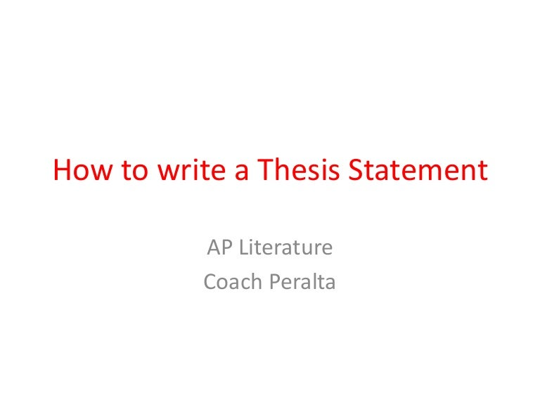 how to write a thesis statement for ap english Need help writing a strong thesis statement or looking for examples of thesis statements for various types of essays this how to guide will provide you in an expository essay, the writer is explaining a subject the thesis should summarize that explanation so that the reader knows, going.