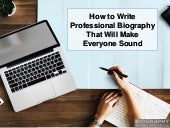 How to Write Professional Biography That Will Make Everyone Sound