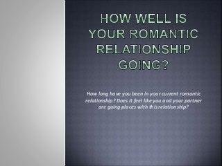 howwellisyourromanticrelationshipgoing-1