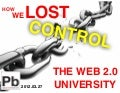 How We Lost Control: The Web 2.0 University