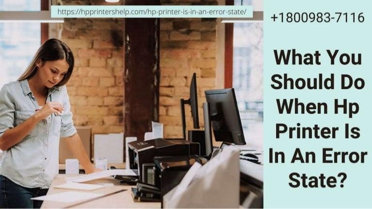 Why Hp Printer Is In An Error State? Solved 1-8009837116 Hp Printer Helpline