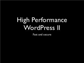 High Performance WordPress II