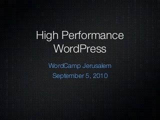 High Performance WordPress - WordCamp Jerusalem 2010