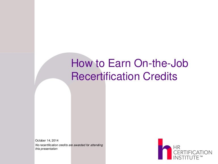 How To Earn On The Job Recertification Credits