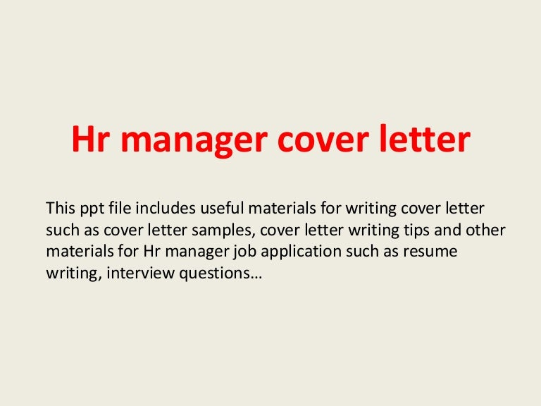 hrmanagercoverletter 140223024753 phpapp01 thumbnail 4jpgcb1393123699 - Sample Human Resources Manager Cover Letter