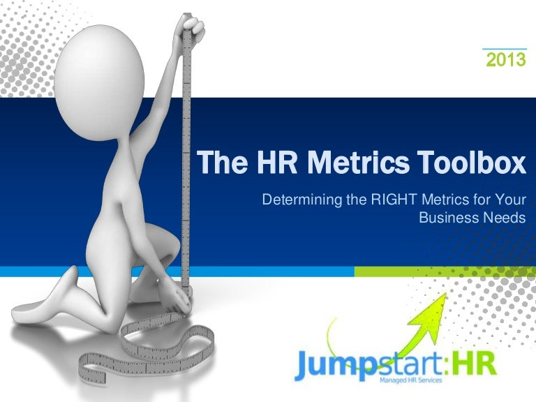 The Hr Metrics Toolbox Determining The Right Metrics For Your Busine