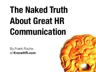 The Naked Truth About Great HR Communication