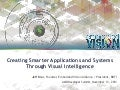 HSA-4146, Creating Smarter Applications and Systems Through Visual Intelligence, by Jeff Bier