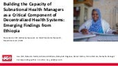 Building the Capacity of Subnational Health Managers as a Critical Component of Decentralized Health Systems: Emerging Findings from Ethiopia