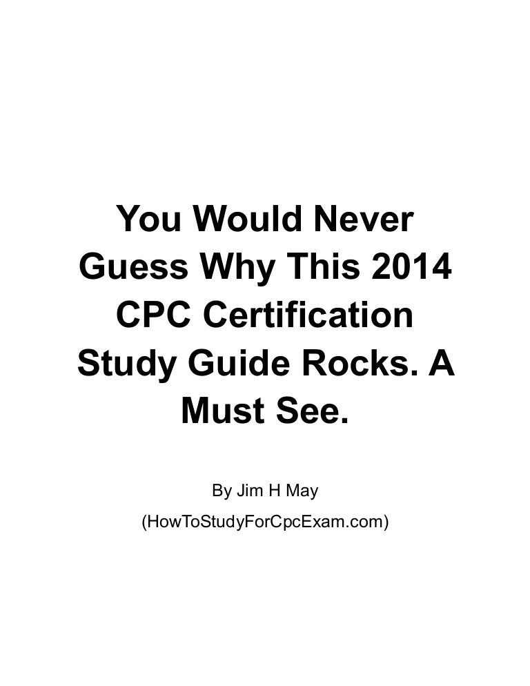 Youwouldneverguesswhythis2014cpccertificationstudyguide Rock