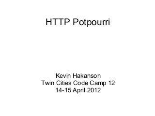 HTTP Potpourri