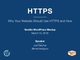 Why Your Website Should Use HTTPS and How