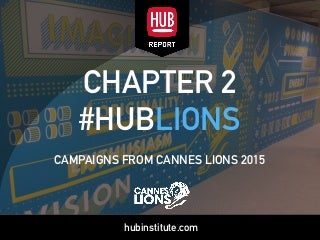 #HUBLIONS : CAMPAIGNS FROM CANNES LIONS 2015
