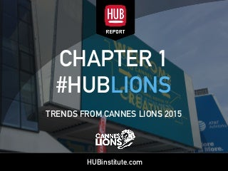 #HUBLIONS : TRENDS FROM CANNES LIONS 2015