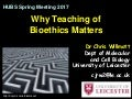 Why Teaching of Bioethics Matters