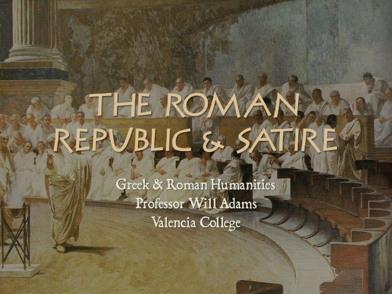Hum2220 The Roman Republic Satire
