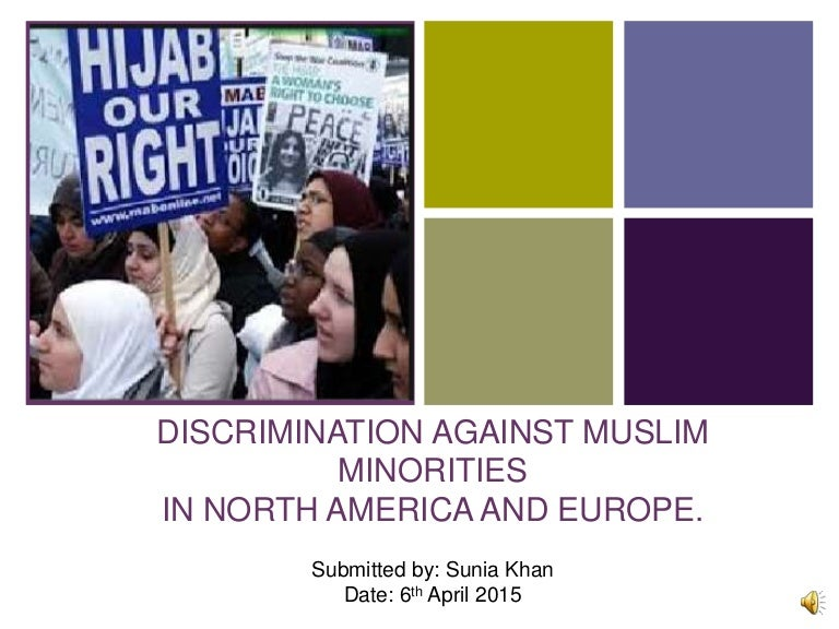 discrimination against muslim persuasive speech Racial discrimination involves any act where a person is treated unfairly or vilified because of their race, color, descent, national or ethnic origin, religion or.