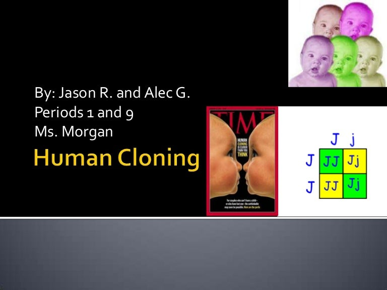 an introduction to the possibility of human cloning Cloning in biology, the activity of cloning creates a copy of some biological entity such as a gene, a cell, or perhaps an entire organism this article discusses the biological, historical, and moral aspects of cloning mammals.