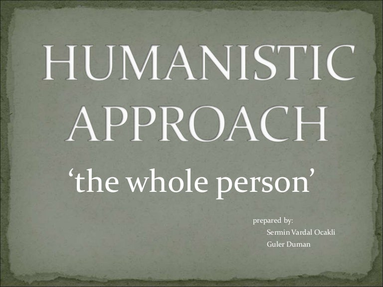 thehumanistic approach Html the humanistic approach introduction to the humanistic approach the humanistic approach began in response to concerns by therapists against perceived.