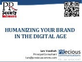 Humanizing your brand in the digital age - PRecious Communications, Indonesia, 12-2013