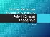 Human Resources Should Play Primary Role in Change Leadership