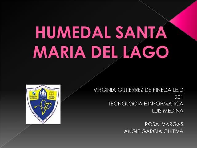Humedal Santa Maria del Lago por Angie Garcia y Rosa Vargas 901 VGP 2013