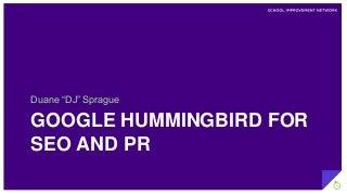 Hummingbird for seo and pr duane dj sprague