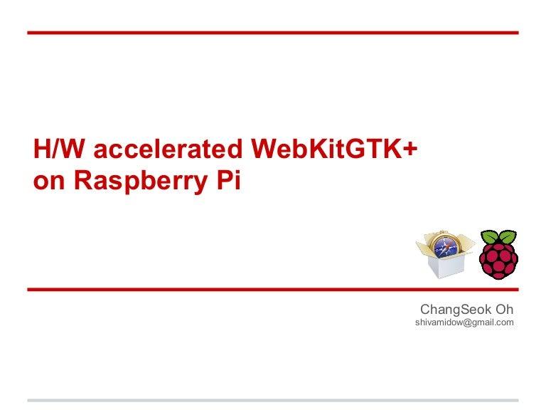Hw accelerated webkitgtk+ on raspberry pi